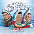 Obercool im Haifischpool/Die jungen Zillertaler