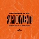 Rapido y Lento (Smoothies & Vaizar Remix) feat.Didy/Max Brigante