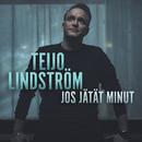 Jos jätät minut/Teijo Lindström