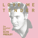 Love Me Tender - The Greatest Hits/ELVIS PRESLEY