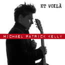 Et Voilà (Single Version)/Michael Patrick Kelly