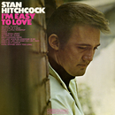I'm Easy to Love/Stan Hitchcock