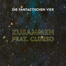 Zusammen feat. Clueso (Sundowner Remix) feat.Clueso/Die Fantastischen Vier