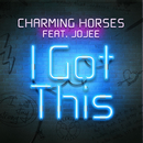 I Got This feat.Jojee/Charming Horses