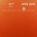 Only You (Acoustic)/Little Mix