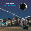 In the Flesh - Live/Roger Waters