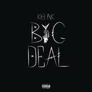 Big Deal/Kid Ink