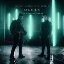 Ocean (Remixes Vol. 2) feat.Khalid/Martin Garrix