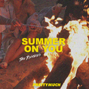 Summer On You (Remixes)/PRETTYMUCH