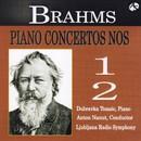 ブラームス:ピアノ協奏曲 第1番&第2番/リューブリャーナ放送交響楽団