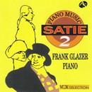 サティ:ピアノ・ミュージック 第2集/オジーヴ(尖弓形)/フランク・グレイザー