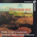 グローフェ:組曲「グランド・キャニオン」&ピアノ協奏曲(初演盤)/ロチェスター・フィルハーモニー管弦楽団