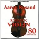 ロマンティック・ヴァイオリン80/アーロン・ロザンド