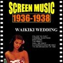 映画音楽大全集 1936-1938 ワイキキの結婚/世紀の楽団/ヴァリアス・アーティスト