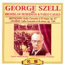 ジョージ・セル(指揮)ブロニスラフ・フーベルマン(ヴァイオリン)&パブロ・カザルス(チェロ)/ヴァリアス・アーティスト
