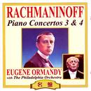 ラフマニノフ:ピアノ協奏曲 第3&4番/セルゲイ・ラフマニノフ/フィラデルフィア管弦楽団/ユージン・オーマンディ