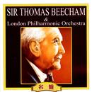 サー・トーマス・ビーチャム&ロンドン・フィルハーモニー管弦楽団/ロンドン・フィルハーモニー管弦楽団/サー・トーマス・ビーチャム