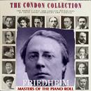 コンドン・コレクション/偉大なるピアニスト:アルトゥール・フリードハイム/アルトゥール・フリードハイム