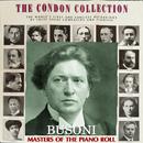 コンドン・コレクション/偉大なるピアニスト:フェルッチョ・ブゾーニ/フェルッチョ・ブゾーニ