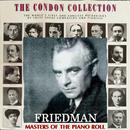 コンドン・コレクション/偉大なるピアニスト:イグナーツ・フリードマン/イグナーツ・フリードマン