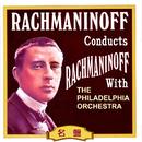 ラフマニノフ&フィラデルフィア管弦楽団/フィラデルフィア管弦楽団/セルゲイ・ラフマニノフ