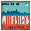 Summertime: Willie Nelson Sings Gershwin/Willie Nelson