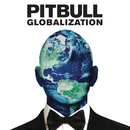 Globalization/Pitbull