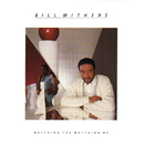 Watching You Watching Me/Bill Withers