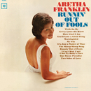 Runnin' Out Of Fools/Aretha Franklin
