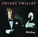 Wild Dogs/Dwight Twilley