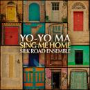 Sing Me Home/Yo-Yo Ma & The Silk Road Ensemble