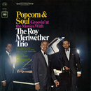 Popcorn & Soul: Groovin' at the Movies/The Roy Meriwether Trio