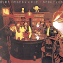 Spectres/Blue Oyster Cult