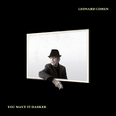 You Want It Darker/Leonard Cohen