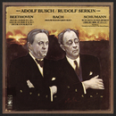 Rudolf Serkin and Adolf Busch Play Bach, Beethoven & Schumann/Rudolf Serkin