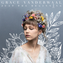 Just The Beginning/Grace VanderWaal