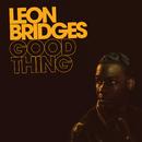 Good Thing/Leon Bridges