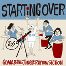 STARTING OVER/GOMA&JUNGLE RHYTHM SECTION