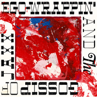 EGO-WRAPPIN' AND THE GOSSIP OF JAXX/EGO-WRAPPIN' AND THE GOSSIP OF JAXX