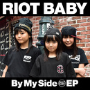 By My Side EP/RIOT BABY