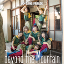 Beyond the Mountain(Type-A)/GANG PARADE