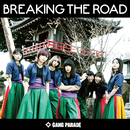 BREAKING THE ROAD/GANG PARADE