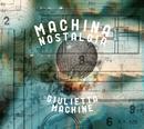 Machina Nostalgia/Giulietta Machine