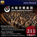 シューベルト:交響曲第4番/第7(8)番、シュトラウス:4つの最後の歌 ガブリエル・フェルツ(指揮) 大阪交響楽団 第211回定期演奏会 -シューベルト生誕220年-/mora Classical