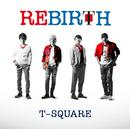 REBIRTH/T-SQUARE
