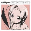 No Rock No Life/Honey Bee