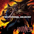 THE ETERNAL SOLDIERS/Loudness