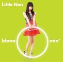 bloooomin'/Little Non