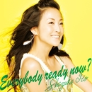 Everybody ready now ?/伊藤静