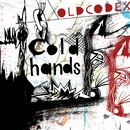 Cold hands/OLDCODEX